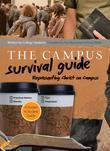 The Campus Survival Guide: Representing Christ Well on Campus