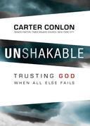 Unshakable: Trusting God When All Else Fails