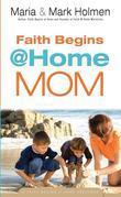 Faith Begins @ Home Mom