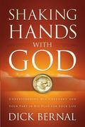 Shaking Hands with God: Understanding His Covenant and Your Part in His Plan for Your Life