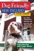 Dog-Friendly New England: A Traveler's Companion (Third)