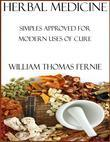 Herbal Medicine : Simples Approved for Modern Uses of Cure
