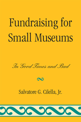 Fundraising for Small Museums: In Good Times and Bad