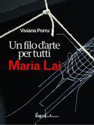 Maria Lai, un filo d'arte per tutti