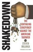 Shakedown: The Continuing Conspiracy Against the American Taxpayer