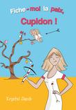 Fiche-moi la paix, Cupidon !