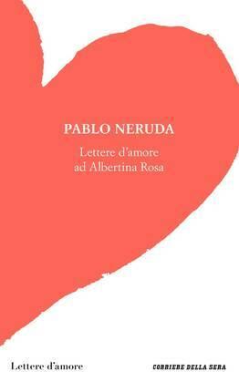 Lettere d'amore ad Albertina Rosa