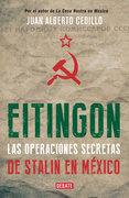 Eitingon, las operaciones secretas de Stalin en México