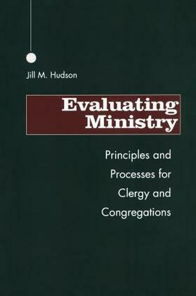Evaluating Ministry: Principles and Processes for Clergy and Congregations