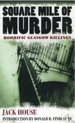 Square Mile of Murder: Horrific Glasgow Killings