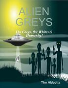 Alien Greys - The Greys, the Whites & Humanity!