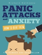 Panic Attacks and Anxiety - How to Beat Them