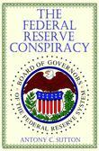The Federal Reserve Conspiracy