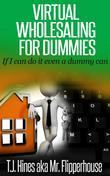 Virtual Wholesaling for Dummies