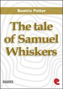 The Tale of Samuel Whiskers or,The Roly-Poly Pudding