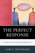The Perfect Response: Studies of the Rhetorical Personality