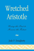Wretched Aristotle: Using the Past to Rescue the Future