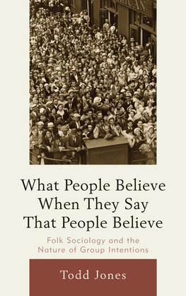 What People Believe When They Say That People Believe: Folk Sociology and the Nature of Group Intentions