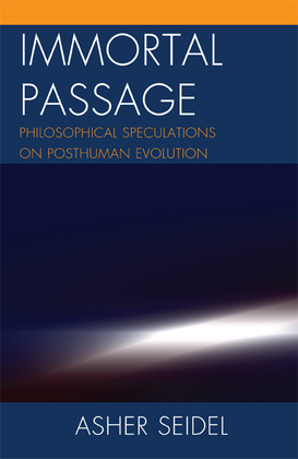 Immortal Passage: Philosophical Speculations on Posthuman Evolution