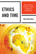 Ethics and Time: Ethos of Temporal Orientation in Politics and Religion of the Niger Delta