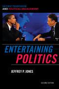 Entertaining Politics: Satiric Television and Political Engagement