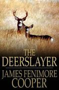The Deerslayer: Or, The First Warpath
