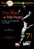 Tra blues e hip-hop: 25 stili, 15 protagonisti, 135 eventi
