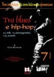 Tra blues e hip-hop: 25 stili, 15 protagonisti, 135 eventi
