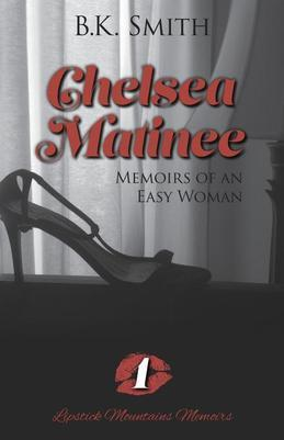 Chelsea Matinee a Memoirs of an Easy Woman