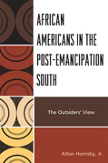 African Americans in the Post-Emancipation South: The Outsiders' View