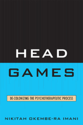 Head Games: De-Colonizing the Psychotherapeutic Process