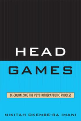 Head Games: De-Colonizing the Psychotherapeutic Process
