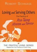 Loving and Serving Others: The Practice of Risk-Taking Mission and Service