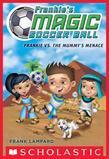 Frankie's Magic Soccer Ball #4: Frankie vs. The Mummy's Menace