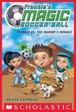 Frankie's Magic Soccer Ball #4: Frankie vs. The Mummy's Menace