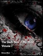 The Dark Side of My Mind - Volume 7