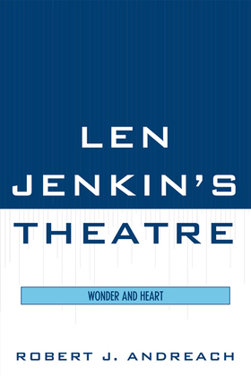 Len Jenkin's Theatre: Wonder and Heart