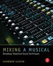 Mixing a Musical: Broadway Theatrical Sound Mixing Techniques