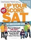 Up Your Score: SAT: The Underground Guide, 2015 Edition