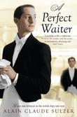 A Perfect Waiter: Translated from the German by John Brownjohn