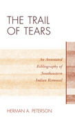 The Trail of Tears: An Annotated Bibliography of Southeastern Indian Removal