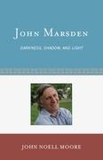 John Marsden: Darkness, Shadow, and Light