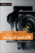 The Sony a7 and a7R: The Unofficial Quintessential Guide