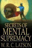 Secrets Of Mental Supremacy