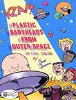 Plastic Babyheads from Outer Space: Book One
