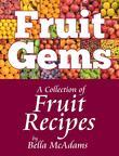Fruit Gems: A Collection of Fruit Recipes