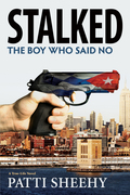 Stalked: The Boy Who Said No: A True-Life Novel