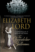 Chandelier Ballroom, The: Betrayal and murder in an English country house in the 1930s