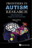 Frontiers in Autism Research: New Horizons for Diagnosis and Treatment