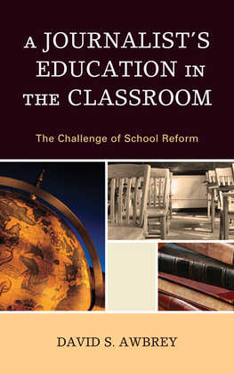 A Journalist's Education in the Classroom: The Challenge of School Reform